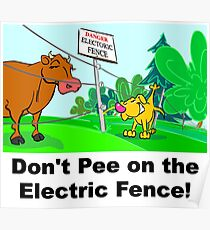 Don't Pee on the Electric Fence Poster