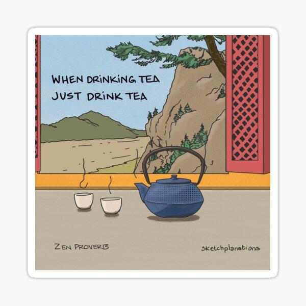 When drinking tea, just drink tea Sticker