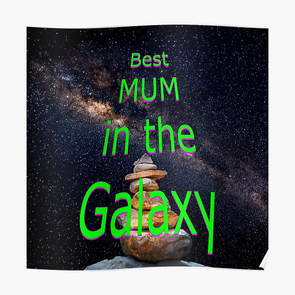 Best mum in the Galaxy Poster