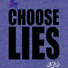 CHOOSE LIES by Ethel Yarwood