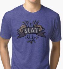 I Slay All Day Tri-blend T-Shirt