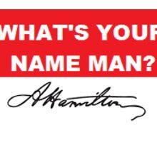 What's Your Name Man? ALEXANDER HAMILTON! Sticker