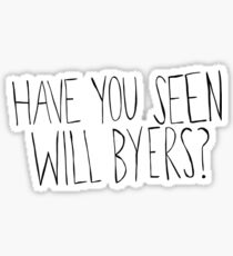 Have You Seen Will Byers? Sticker