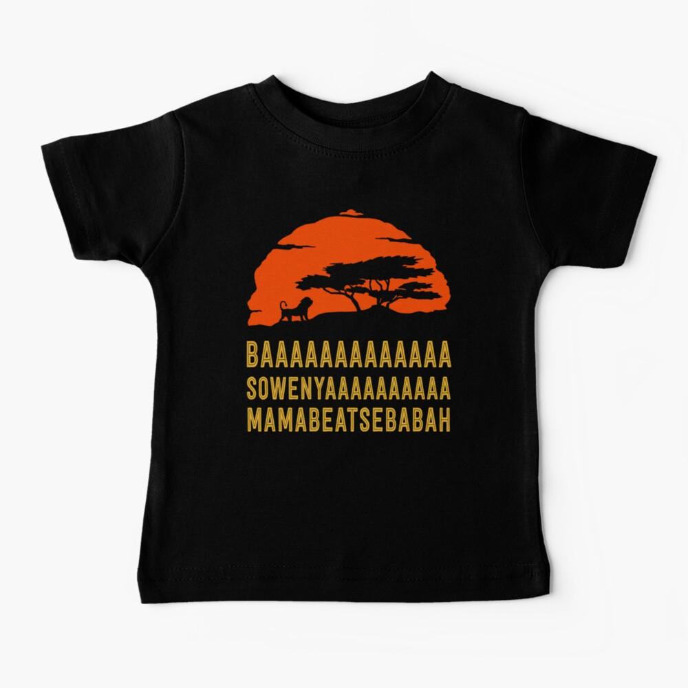 BAAAAAAAAAAAAA SOWENYAAAAAAAAAA MAMABEATSEBABAH African Lion T Shirt Baby T-Shirt