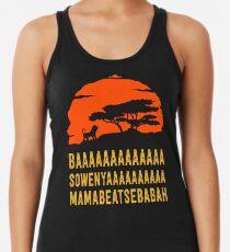 BAAAAAAAAAAAAA SOWENYAAAAAAAAAA MAMABEATSEBABAH Afrikanisches Löwe-T-Shirt Racerback Tank Top
