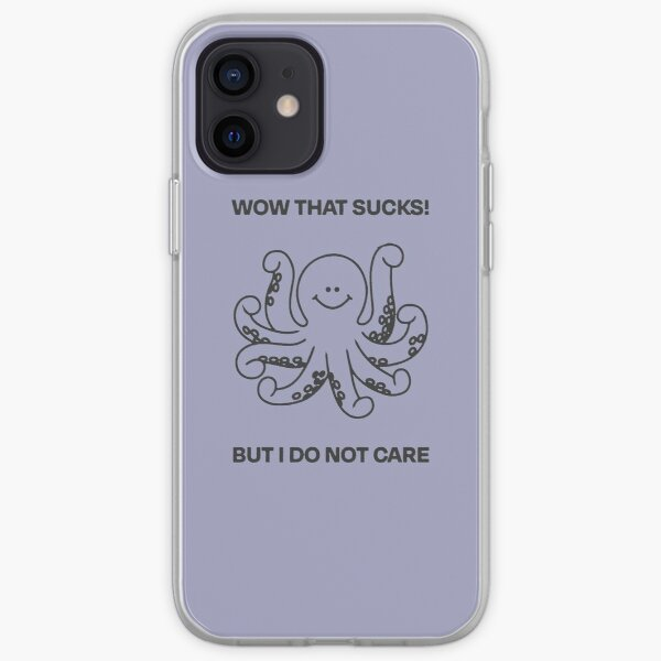 Wow that sucks! But I do not care! Octopus Design iPhone Soft Case
