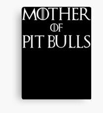 Mother of Pit Bulls Dog T Shirt Canvas Print