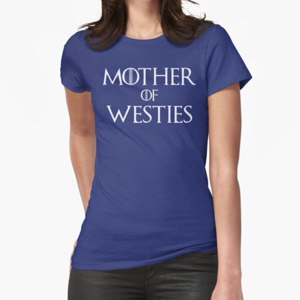 Mother of Westies West Highland White Terrier T Shirt Fitted T-Shirt