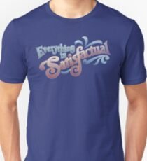 Everything Is Satisfactual Unisex T-Shirt