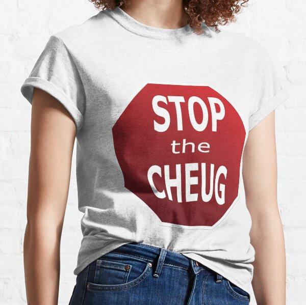 STOP the CHEUG T-Shirt Classic T-Shirt