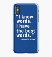 Donald Trump Funny Quotes - I have the best words iPhone Case/Skin