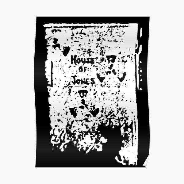 The House of Jones - white on black Poster