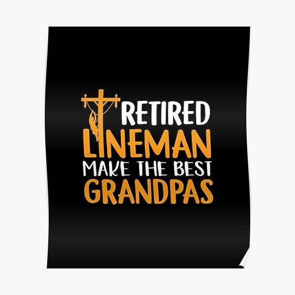 Retired Lineman Make the Best Grandpas: Funny Lineman  Grandpa Retirement Pun Poster