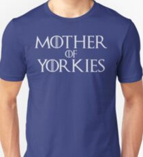 Mother of Yorkies Yorkshire Terrier T Shirt Unisex T-Shirt