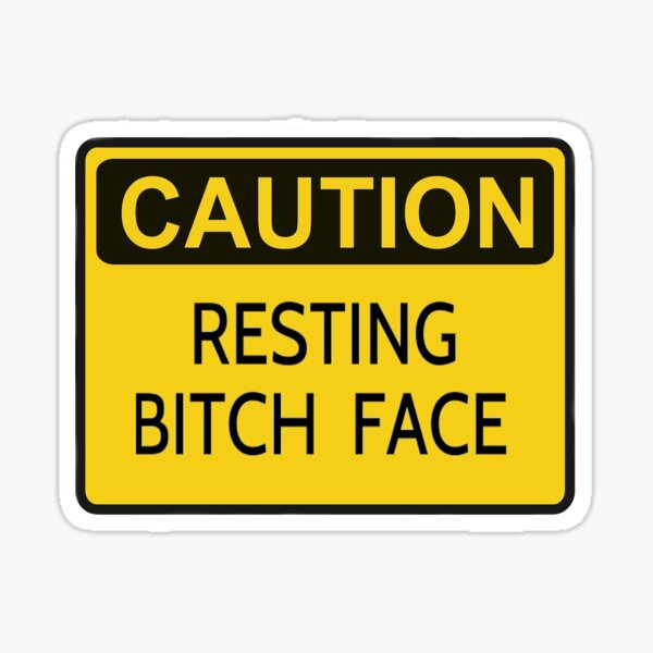 Resting Bitch Face Sticker