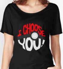 pokemon i choose you Women's Relaxed Fit T-Shirt