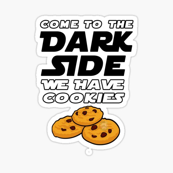 Come to the Dark Side... We Have Cookies (Variation 4) Sticker