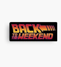 Back to the weekend Canvas Print