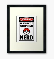 Pokemon Go Nerd Frequently Stopping Framed Print