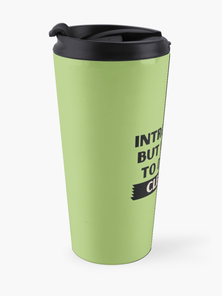Alternate view of Introverted But Willing to Discuss Cleaning Travel Mug