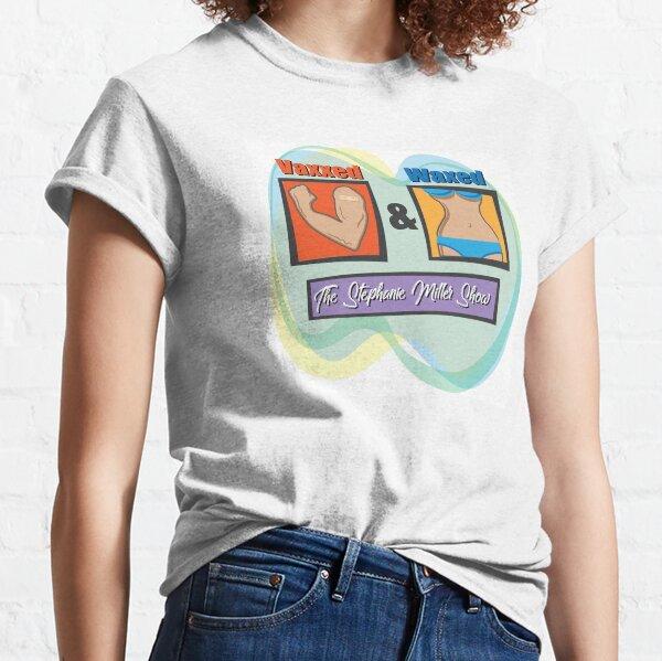 Vaxxed & Waxed (Female) Classic T-Shirt