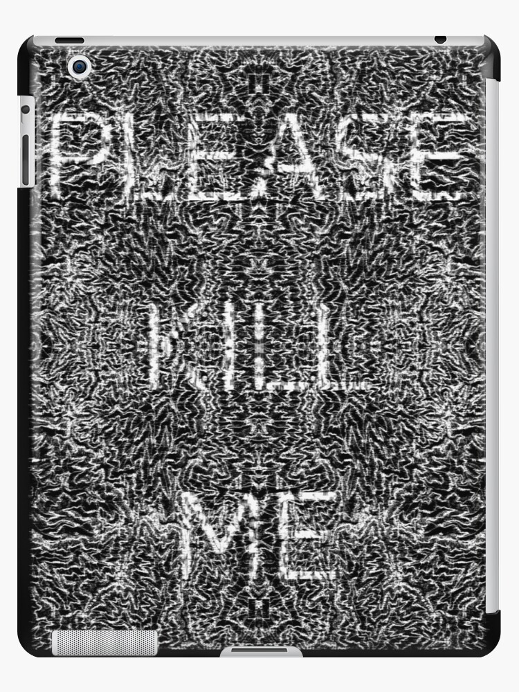 Please kill me white black background ipad cases skins by please kill me white black background by squigglypiano thecheapjerseys
