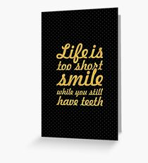 Life is to short... Inspirational Quote Greeting Card