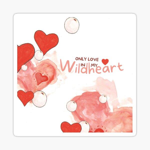 Only Love in my Wildheart Sticker
