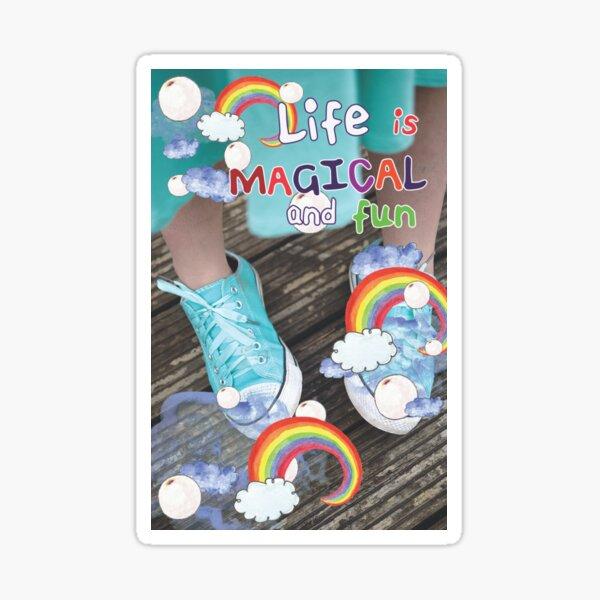 Life is Magical & Fun Sticker