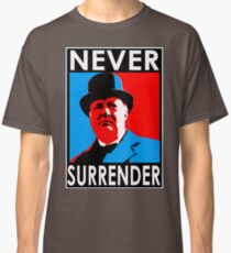 NEVER SURRENDER Classic T-Shirt