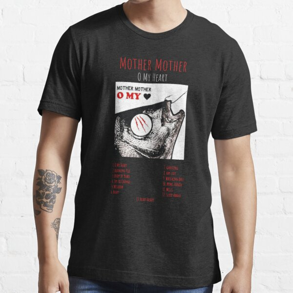 Mother Mother - O My Heart - Album TRACKLIST Logo Essential T-Shirt