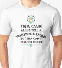 Tha Can Allus Tell A Yorkshireman Unisex T-Shirt