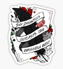 Six Dangerous Outcasts. One Impossible Heist | Six of Crows Sticker