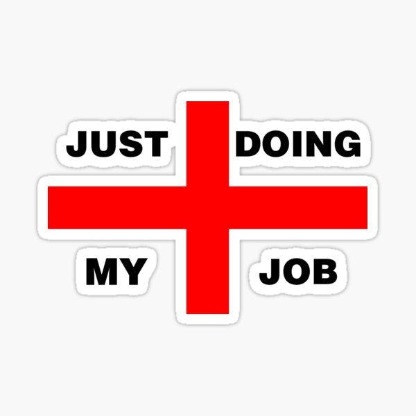 Just Doing My Job - Red Cross, Doctors, nurses Sticker