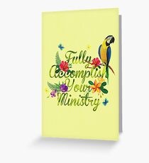 Fully Accomplish Your Ministry (Tropical Design) Greeting Card