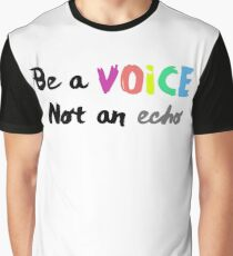 Be a Voice, Not an Echo Inspirational Quote Graphic T-Shirt
