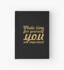 Make time for your self... Inspirational Quote Hardcover Journal