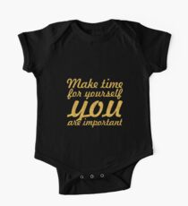 Make time for your self... Inspirational Quote One Piece - Short Sleeve