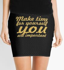 Make time for your self... Inspirational Quote Mini Skirt