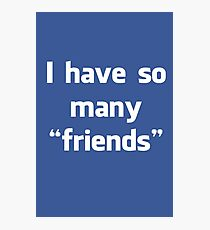 "Facebook ""Friends"" Photographic Print"