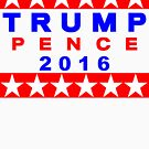 Trump Pence 2016 Red White And Blue USA Elections by theartofvikki