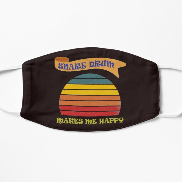 Snare drum MAKES ME HAPPY Flat Mask