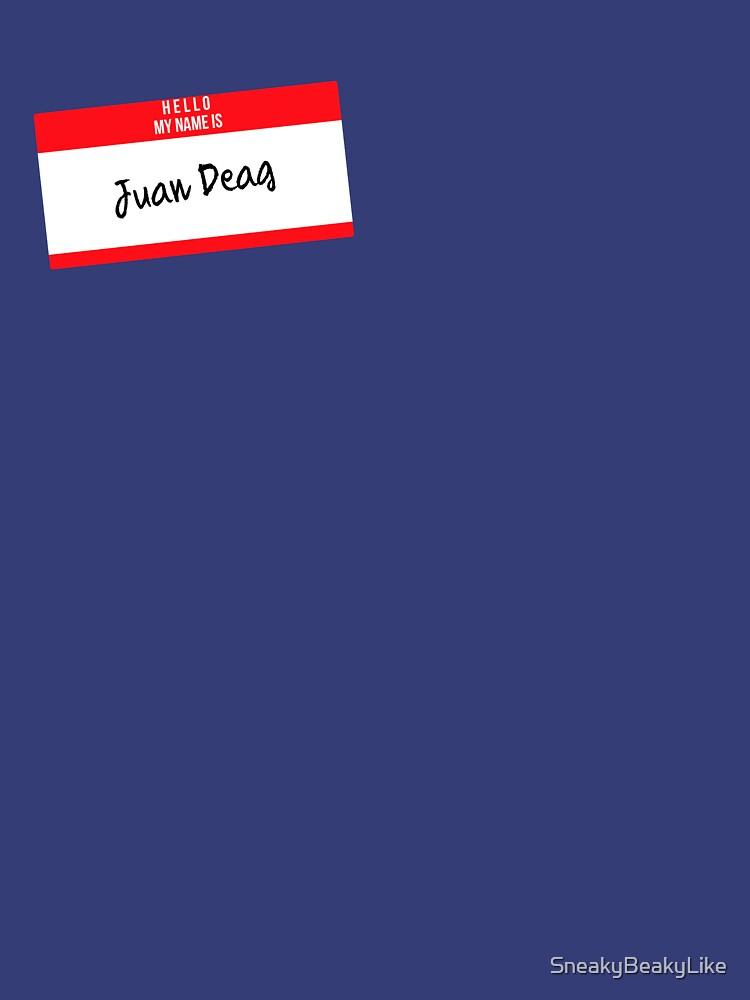 Hello My Name Is Juan Deag   Unisex T-Shirt