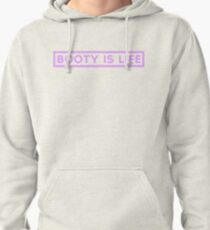 booty is life Pullover Hoodie