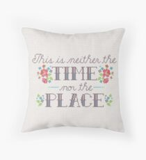 Neither the Time Nor Place Throw Pillow
