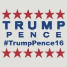 Trump Pence #TrumpPence16 2016 Election Hashtag  by theartofvikki