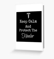 Keep Calm and Protect The Healer Greeting Card