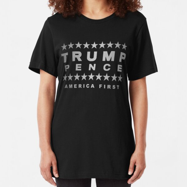Trump Pence Silver Tone On Black America First Slim Fit T-Shirt