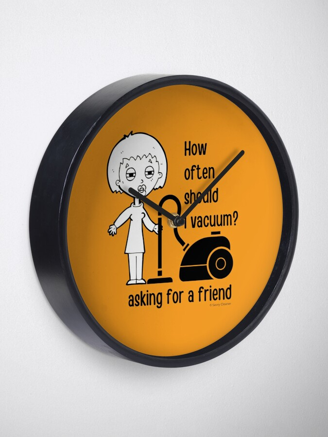 Alternate view of How Often Should I Vacuum Asking for a Friend Housekeeping Gift Clock