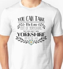You Can Take the Lass Out of Yorkshire Unisex T-Shirt